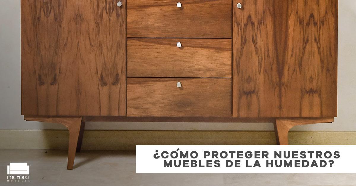 Blog cómo proteger nuestros muebles de la humedad